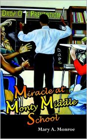 Miracle at Monty Middle School - Mary A. Monroe