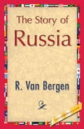 The Story of Russia - Van Bergen, R.