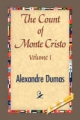 The Count of Monte Cristo Volume I - Alexandre Dumas;  1st World Library;  1stWorld Library