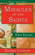 Miracles of the Saints - CHARLES, RODNEY N