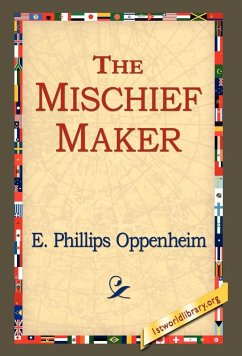 The Mischief-Maker - Oppenheim, E. Phillips