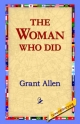 Woman Who Did - Grant Allen;  1stWorld Library