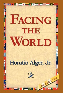 Facing the World - Alger, Horatio Jr.