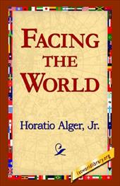 Facing the World - Alger, Horatio, Jr. / 1st World Library
