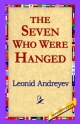 Seven Who Were Hanged - Leonid Nikolayevich Andreyev;  1stWorld Library