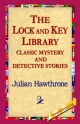Lock and Key Library Classic Mystrey and Detective Stories - Julian Hawthrone;  1stWorld Library