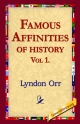 Famous Affinities of History, Vol 1 - Lyndon Orr;  1st World Library;  1stWorld Library