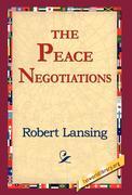 Lansing, Robert: The Peace Negotiations