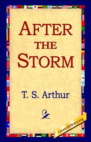 After The Storm - T.S. Arthur