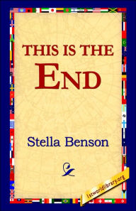 This Is The End - Stella Benson