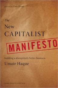 The New Capitalist Manifesto: Building a Disruptively Better Business - Umair Haque