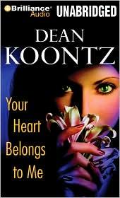 Your Heart Belongs to Me - Dean Koontz, Malcolm Hillgartner