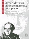 The Best of Olivier Messiaen En Treize Morceaux Pour Piano/ Olivier Messiaen in Thirteen Pieces for Piano - Olivier Messiaen