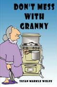 Don't Mess with Granny