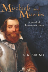 Mischiefs And Miseries - K.  K. Bruno