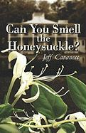 Can You Smell the Honeysuckle?