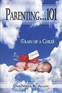 Parentinga]101: Train Up a Child