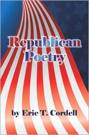 Republican Poetry - Eric T. Cordell
