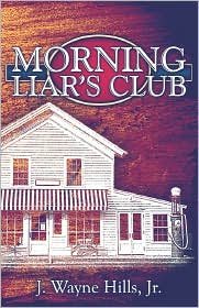 Morning Liar's Club - J. Wayne Hills Jr.