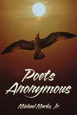 Poets Anonymous - Michael Marks, Jr., Michael Marks Jr