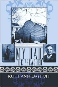 My Dad, The Preacher - Ruth Ann Dayhoff