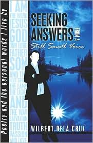 Seeking Answers From A Still Small Voice - Wilbert Dela Cruz