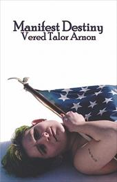 Manifest Destiny - Arnon, Vered Talor