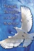 Tranquil Thoughts from Quiet Moments: Poetry from Deep Within the Heart and Soul