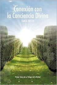 Conexi N Con La Conciencia Divina - Jean K. Foster