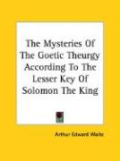 The Mysteries of the Goetic Theurgy According to the Lesser Key of Solomon the King