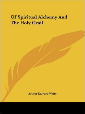 Of Spiritual Alchemy And The Holy Grail