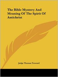 Bible Mystery and Meaning of the SPI - Judge Thomas Troward