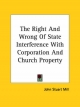 Right and Wrong of State Interference with Corporation and Church Property - John Stuart Mill