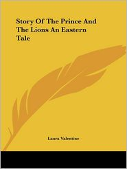 Story of the Prince and the Lions - Laura Valentine (Editor)