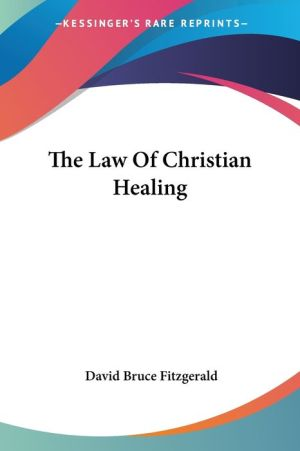 The Law of Christian Healing - David Bruce Fitzgerald