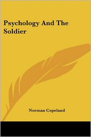 Psychology And The Soldier - Norman Copeland