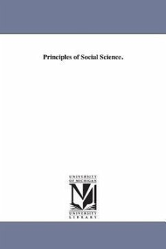 Principles of Social Science. - Carey, Henry Charles