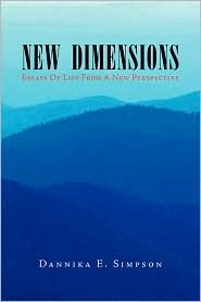 New Dimensions (Essays Of Life From A New Perspective) - Dannika E. Simpson