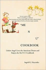 Me N U Cookbook - Ingrid K. Hrycenko
