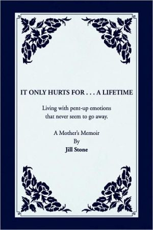 It Only Hurts for. A Lifetime