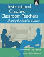 Instructional Coaches & Classroom Teachers: Sharing the Road to Success