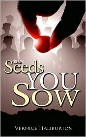 The Seeds You Sow - Vernice Haliburton