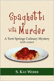 Spaghetti With Murder: A Terri Springe Culinary Mystery (with recipes)