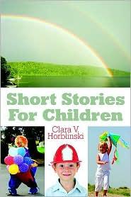 Short Stories for Children - Clara V. Horblinski