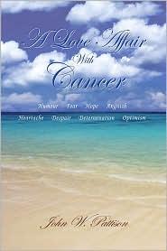 A Love Affair with Cancer - John W. Pattison
