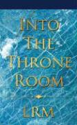 Into the Throne Room