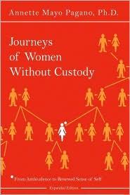 Journeys of Women Without Custody: From Ambivalence to Renewed Sense of Self - Annette Mayo Pagano