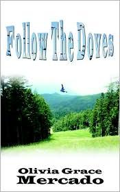 Follow the Doves - Olivia Mercado