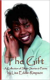The Gift - a Collection of Short Stories and Poems - Lisa Eddie-Rimpson