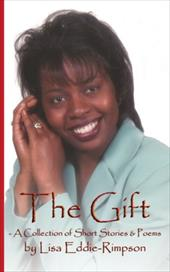The Gift - A Collection of Short Stories & Poems - Eddie-Rimpson, Lisa